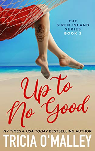Up to No Good (The Siren Island Series Book 2)  Tricia O'Malley
