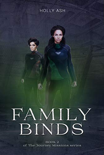 Family Binds (The Journey Missions Book 2)  Holly Ash