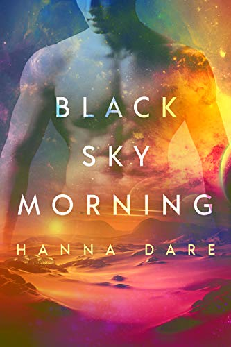 Black Sky Morning (Mind + Machine Book 3) Hanna Dare