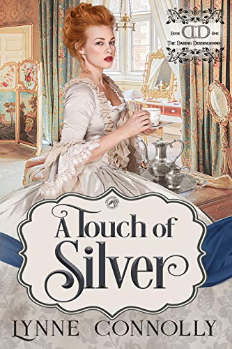 A Touch of Silver (The Daring Dersinghams Book 1) Lynne Connolly