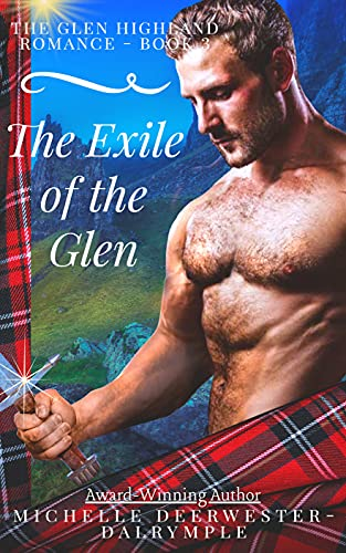 The Exile of the Glen (The Glen Highland Romance Book 3) Michelle Deerwester-Dalrymple