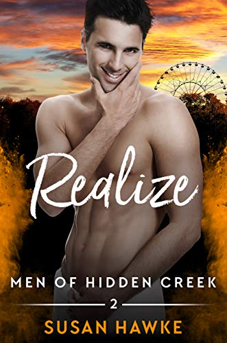 Realize (Men of Hidden Creek Season 4 Book 2) Susan Hawke