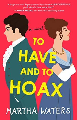 To Have and to Hoax: A Novel  Martha Waters