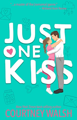 Just One Kiss  Courtney Walsh
