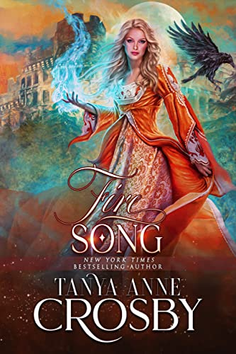 Fire Song (Daughters of Avalon Book 4)  Tanya Anne Crosby