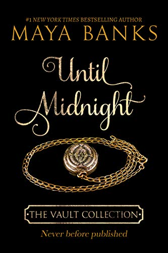 Until Midnight (The Vault Collection)  Maya Banks