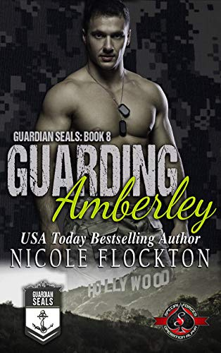 Guarding Amberley (Special Forces: Operation Alpha) (Guardian Seals Book 8)  Nicole Flockton