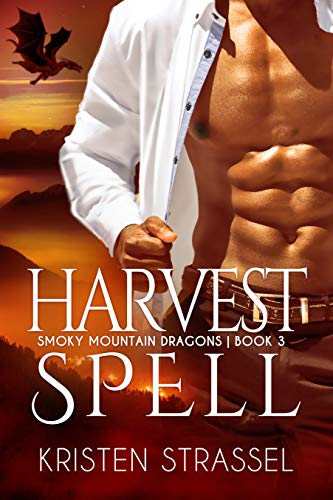 Harvest Spell (Smoky Mountain Dragons Book 3)  Kristen Strassel