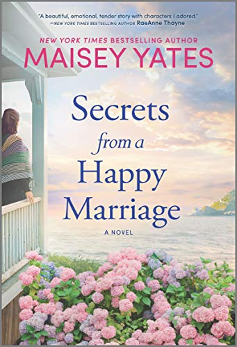 Secrets from a Happy Marriage: A Novel  Maisey Yates