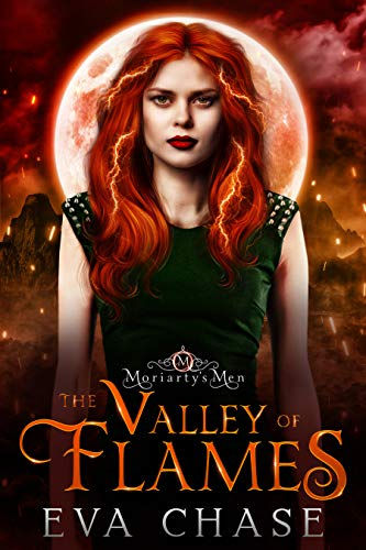 The Valley of Flames (Moriarty's Men Book 4)  Eva Chase