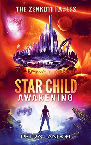 Star Child: Awakening (The Zenkoti Fables Book 1) Petra Landon