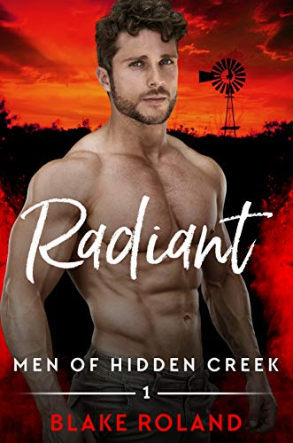 Radiant (Men of Hidden Creek Season 4 Book 1) Blake Roland