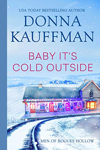 Baby, It's Cold Outside (Men of Rogues Hollow) Donna Kauffman