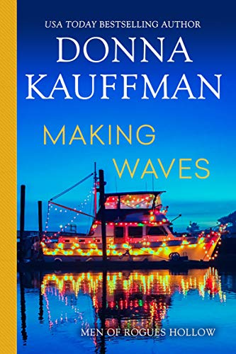 Making Waves (Men of Rogues Hollow) Donna Kauffman