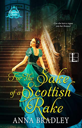 For the Sake of a Scottish Rake (Besotted Scots Book 3)  Anna Bradley