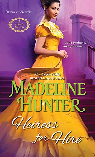 Heiress for Hire (A Duke's Heiress Romance Book 1)  Madeline Hunter