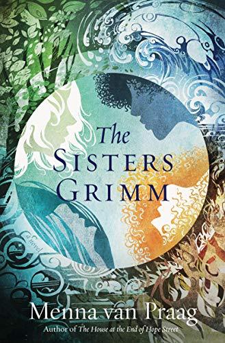 The Sisters Grimm: A Novel Menna van Praag