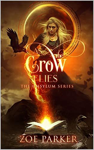 As the Crow Flies (The Unsylum Series)  Zoe Parker