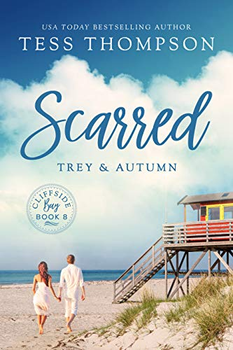 Scarred: Trey and Autumn (Cliffside Bay Book 8)  Tess Thompson