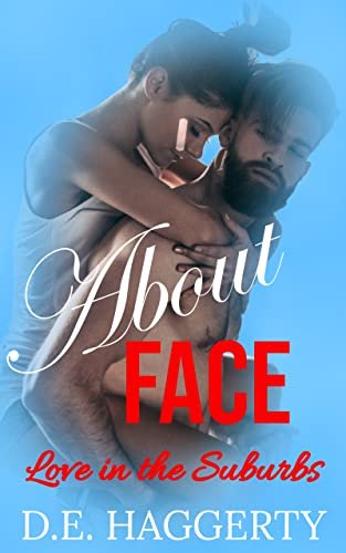 About Face (Love in the Suburbs Book 1)  D.E. Haggerty
