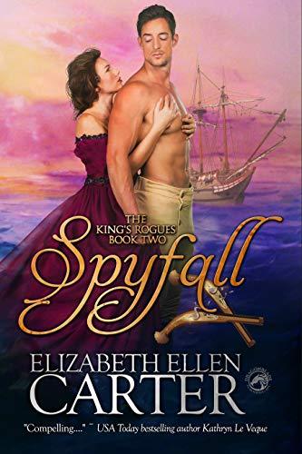 Spyfall (The King's Rogues Book 2)  Elizabeth Ellen Carter