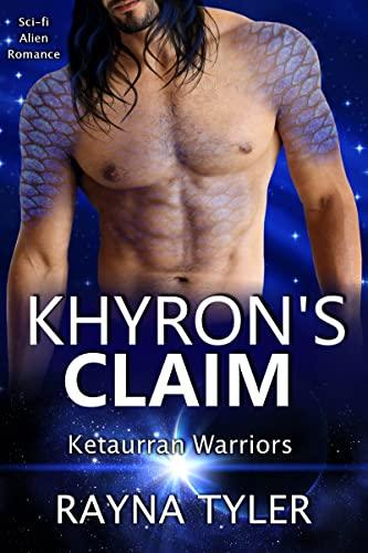 Khyron's Claim: Sci-fi Alien Romance (Ketaurran Warriors Book 2)  Rayna Tyler