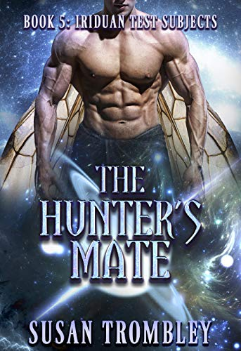The Hunter's Mate (Iriduan Test Subjects Book 5) Susan Trombley