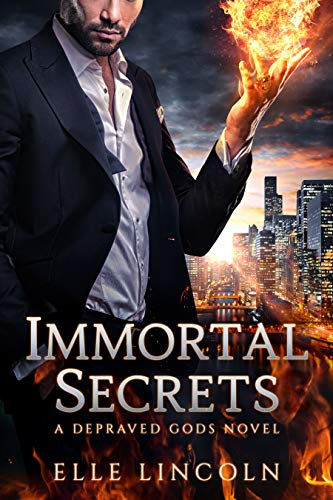 Immortal Secrets: A Depraved Gods Novel  Elle Lincoln
