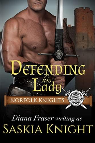 Defending His Lady: A Medieval Romance (Norfolk Knights Book 4)  Saskia Knight
