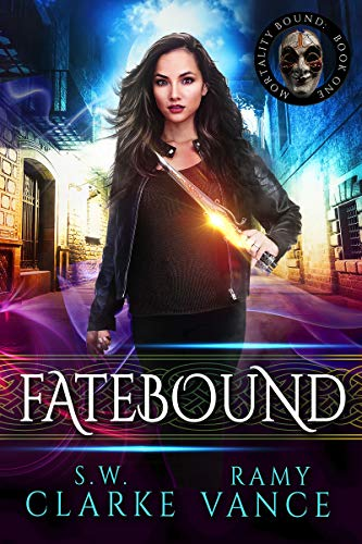 Fatebound: An Urban Fantasy Epic Adventure (Mortality Bound Book 1)  Ramy Vance and S. W. Clarke