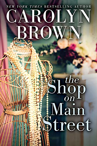 The Shop on Main Street  Carolyn Brown
