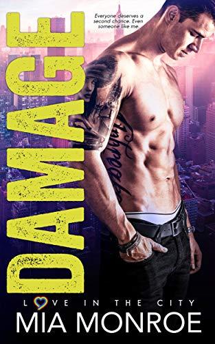 Damage: A Love in the City Novel   Mia Monroe