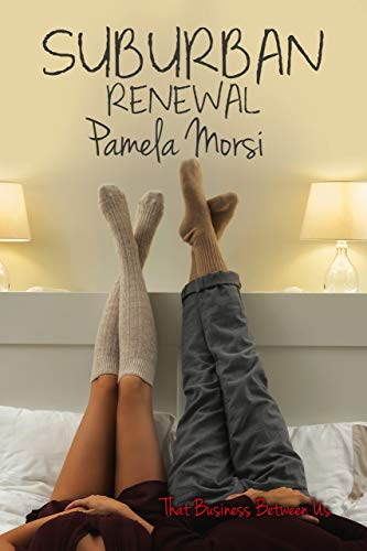 Suburban Renewal (That Business Between Us Book 3) Pamela Morsi
