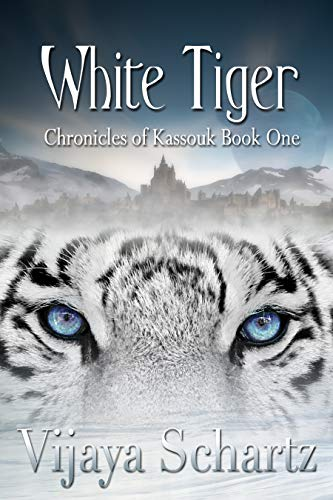 White Tiger (Chronicles of Kassouk Book 1)   Vijaya Schartz