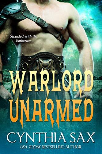 Warlord Unarmed (Chamele Barbarian Warlords Book 3)   Cynthia Sax
