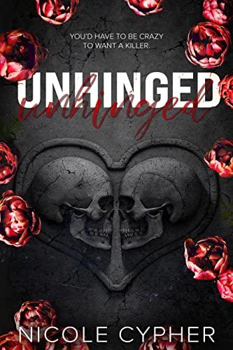Unhinged: A Dark Romance  Nicole Cypher