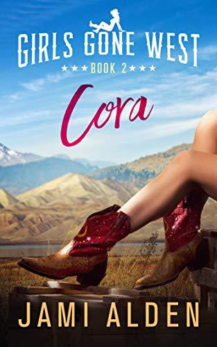 Girls Gone West Book 2: Cora  Jami Alden