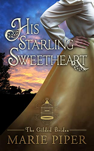 His Starling Sweetheart (The Gilded Brides Book 2) Marie Piper