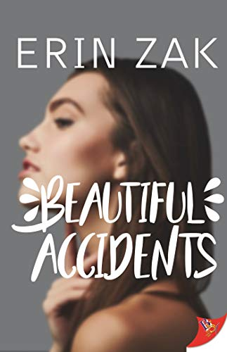 Beautiful Accidents  Erin Zak