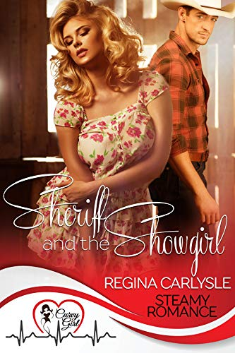 Sheriff and the Showgirl: A Curvy Girl Steamy Romance Regina Carlysle