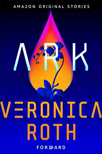 Ark (Forward collection) Veronica Roth