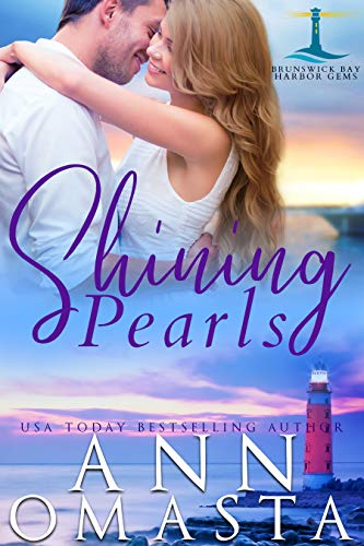 Shining Pearls: An addictive small-town romance series (Brunswick Bay Harbor Gems Book 2)  Ann Omasta