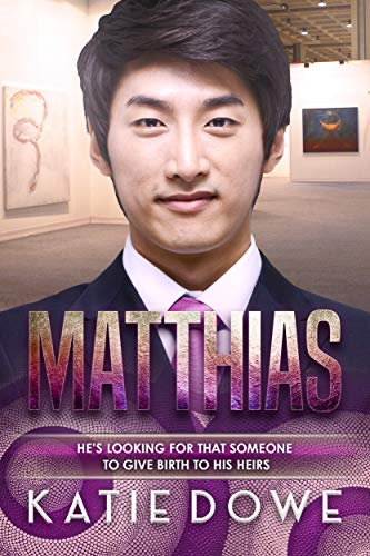 Matthias: BWAM Quadruplets Romance (Members From Money Season Two Book 8) Katie Dowe