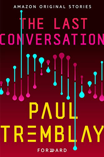 The Last Conversation (Forward collection)  Paul Tremblay