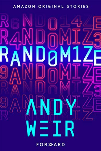 Randomize (Forward collection)  Andy Weir