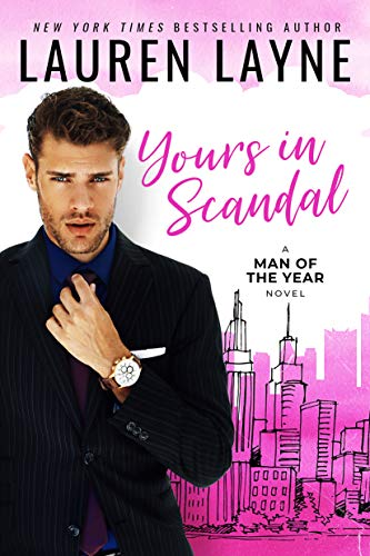 Yours In Scandal (Man of the Year Book 1) Lauren Layne