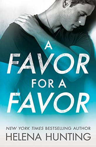 A Favor for a Favor (All In Book 2)  Helena Hunting