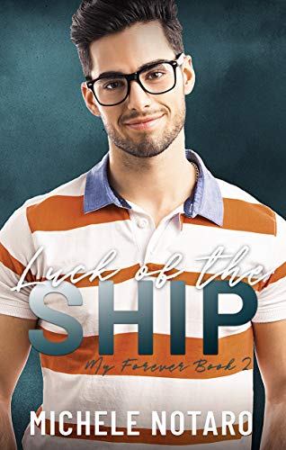 Luck of the Ship (Valentine's Inc. Cruises Book 5)  Michele Notaro