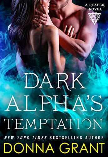 Dark Alpha's Temptation: A Reaper Novel (Reapers Book 9)  Donna Grant