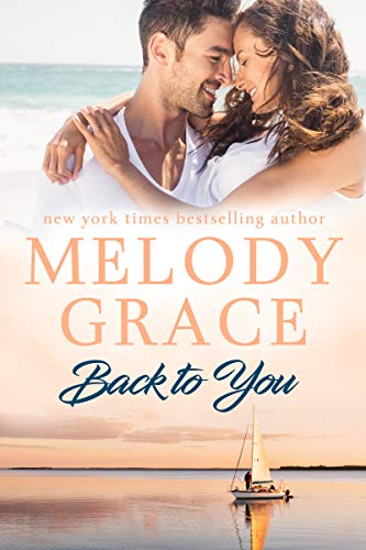 Back to You (Sweetbriar Cove Book 12)  Melody Grace